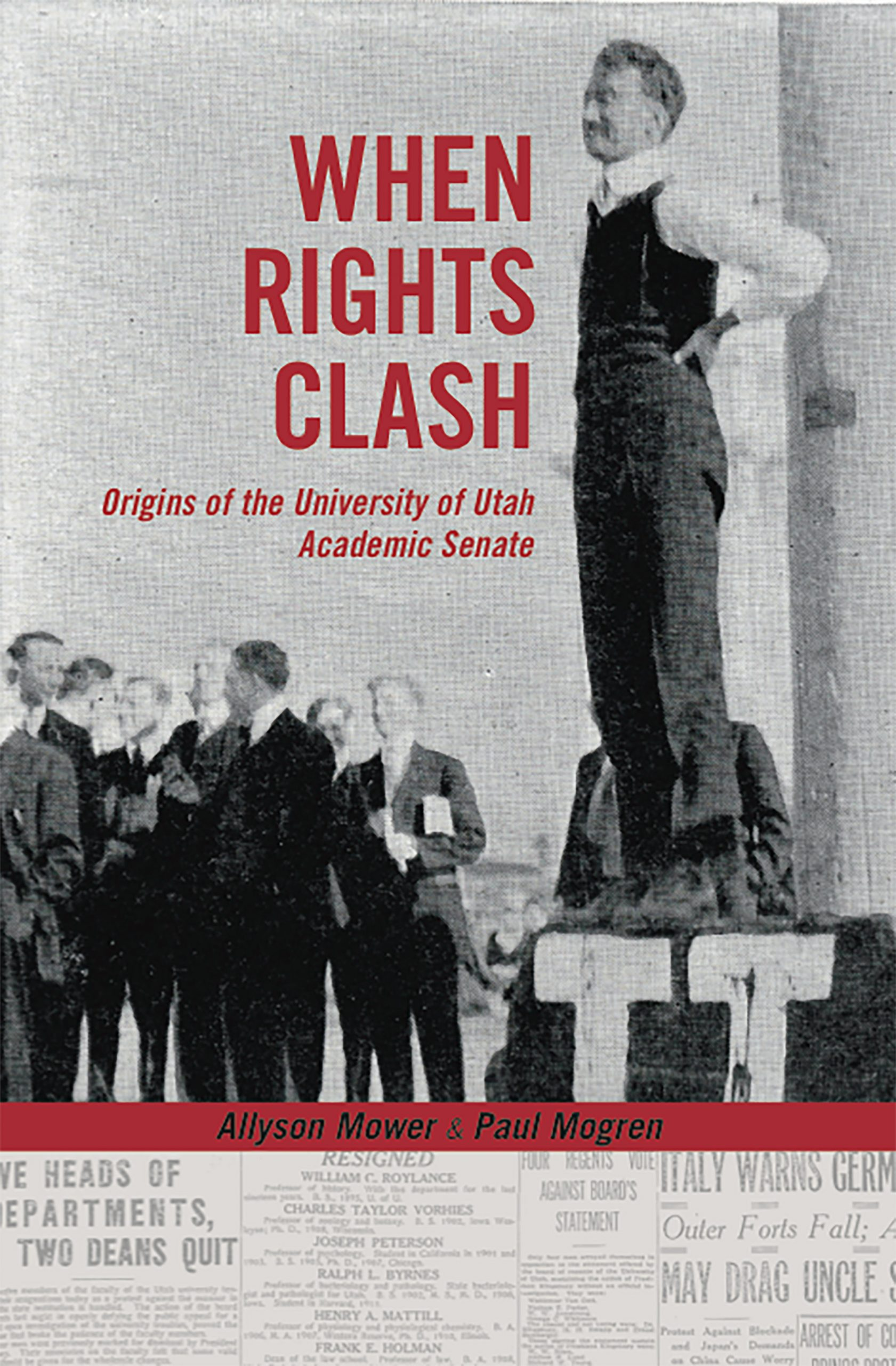 """""""When Rights Clash: Origins of the University of Utah Academic Senate,"""" provides a better understanding of the operational procedures of the state's flagship institution"""