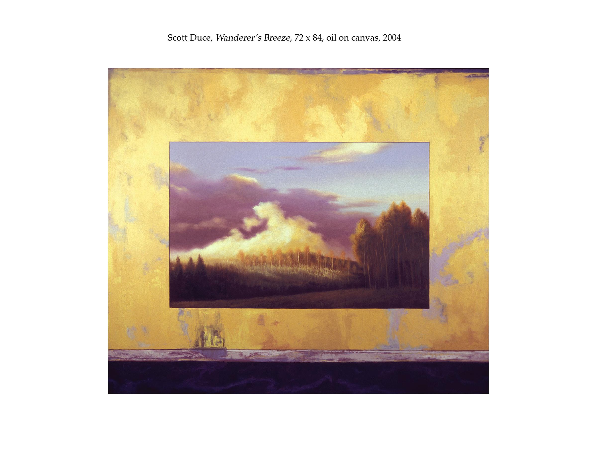 """Scott Duce, """"Wanderer's Breeze"""" 72 x 84, oil on canvas, 2004."""